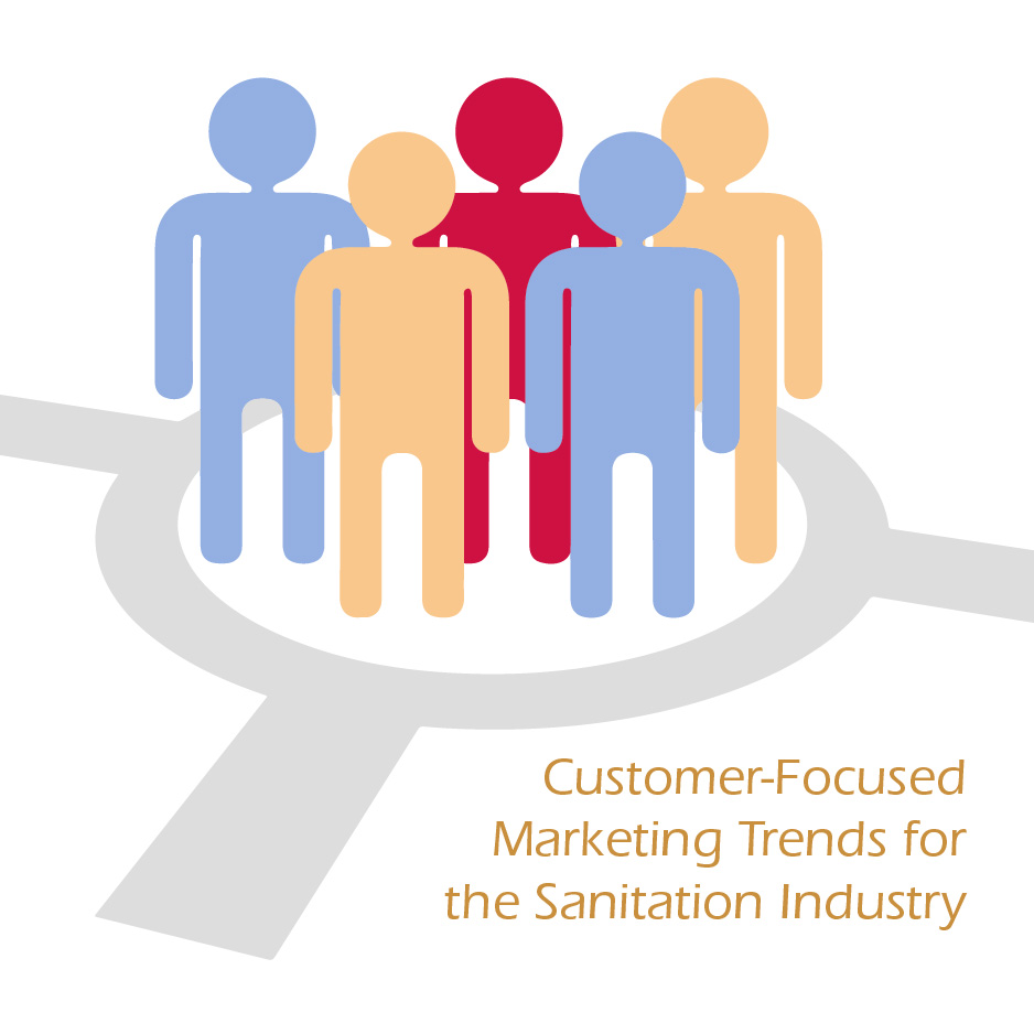 Customer-Focused Marketing Trends for Sanitation Companies